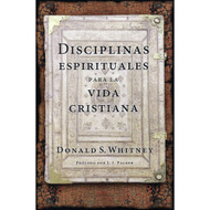 Disciplinas Espirituales Para la Vida Cristiana | Spiritual Disciplines for the Christian Life