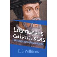 Los Nuevos Calvinistas: Cambiando el Evangelio