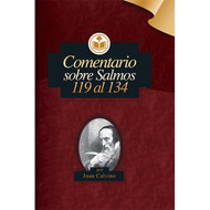 Comentario Sobre Salmos 119 al 134 | Commentary on Psalms 119 - 134