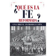 ¿Qué es la Fe Reformada? | What is the Reformed Faith?