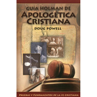 Guía Holman de Apologética Cristiana | Holman QuickSource Guide to Christian Apologetics