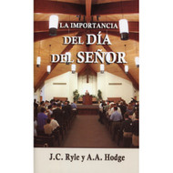 La importancia del Día del Señor | The Importance of the Lord's Day | J.C. Ryle & A.A. Hodge