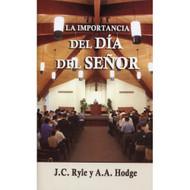 La importancia del Día del Señor | The Importance of the Lord's Day | J.C. Ryle & A.A. Hodge