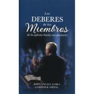 Los Deberes de los Miembros de la Iglesia Hacia Sus Pastores | The Church Member's Guide | John A. James & Gardiner Spring