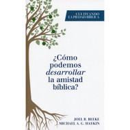¿Cómo Podemos Desarrollar  la Amistad Bíblica? | How  Should We Develop Biblical Friendship?