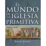El mundo de la iglesia primitiva | The World of the Early Church