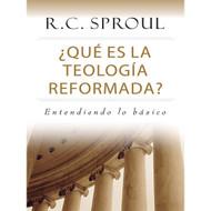 ¿Qué es la teología reformada? | What Is Reformed Theology?