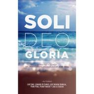 Soli Deo Gloria: Aspectos y legado del pensamiento evangélico de José Grau