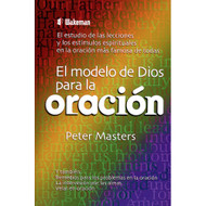 El modelo de Dios para la oración | The Lord's Pattern for Prayer