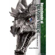 Resistiendo al dragón verde | Resisting the Green Dragon