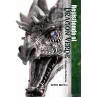 Resistiendo al dragón verde | Resisting the Green Dragon