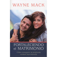 Fortaleciendo el matrimonio / Strengthening Your Marriage por Wayne Mack