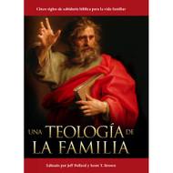 Una teología de la familia | A Theology of the Family