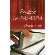 Predica la Palabra / Preach the Word por  Dennis Lane