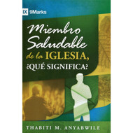 Miembro saludable de la iglesia, ¿qué significa? / What is Healthy Church Member? por Thabiti Anyabwile