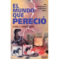El mundo que pereció | The World that Perished por John C. Whitcomb