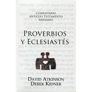 Proverbios & Eclesiastés / The Message of Proverbs & Ecclesiastes por David Atkinson & Derek Kidner