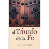 El triunfo de la fe | Triumph of the Faith por Les Thompson