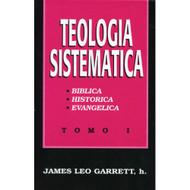 Teología sistemática, Tomo I / Systematic Theology por  James Leo Garrett