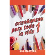 Enseñanzas para toda la vida 1 | Lessons for Life 1 por  Jill Masters