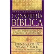 Una nueva mirada a la consejería bíblica / Introduction to Biblical Counseling por John MacArthur & Wayne A. Mack