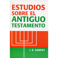 Estudios sobre el Antiguo Testamento | Studies on the Old Testament por J.R. Sampey
