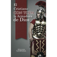El Cristiano con Toda la Armadura de Dios / The Christian Complete Armor por William Gurnall