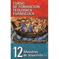 12 - Ministros de Jesucristo (2) / CFTE 12- Pastoral Ministry por José Martínez