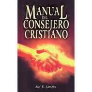 Manual del Consejero Cristiano | Christian Counselor's Manual por Jay E. Adams