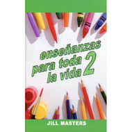 Enseñanzas Para Toda la Vida 2 | Lessons for Life 2 Jill Masters