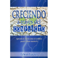 Creciendo a través del conflicto | Growing Through Conflict por Erwin W. Lutzer