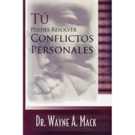 Tú puedes resolver conflictos personales por Wayne A. Mack