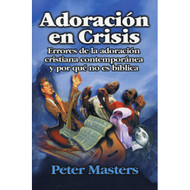Adoración en Crisis / Worship in the Melting Pot por Peter Masters