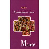 Marcos: Meditaciones sobre los Evangelios / Mark: Expository Thoughts on the Gospels por J.C. Ryle
