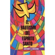 El bautismo del Espíritu Santo | Baptism of the Holy Spirit por Anthony A. Hoekema