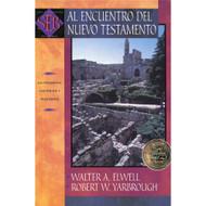 Al Encuentro del Nuevo Testamento / Encountering the New Testament: a Histocal & Theologycal Survey por Walter A. Elwell & Robert W. Yarbrough