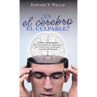 ¿Es el cerebro el culpable? | Blame It on the Brain? por Edward T. Welch