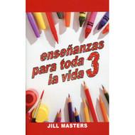 Enseñanzas para Toda la Vida 3 | Lessons for Life 3 por Jill Masters