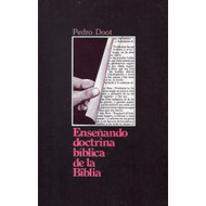 Enseñando doctrina bíblica de la Biblia / Teaching Bible Doctrine from the Bible por Pedro Doot