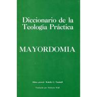 Diccionario de la teología práctica: Mayordomía / Baker's Dictionary of Practical Theology