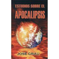 Estudios sobre el Apocalipsis / Studies on Revelation por José Grau