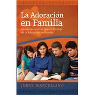 La adoración en familia / Family Worship por Jerry Marcellino