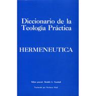 Diccionario de la teología práctica: Hermenéutica / Baker's Dictionary of Practical Theology