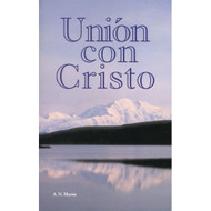 Unión con Cristo / Union with Christ por Albert N. Martin