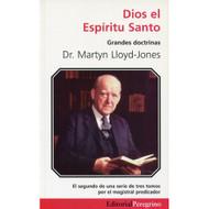 Dios el Espíritu Santo   God the Holy Spirit por Martyn Lloyd-Jones