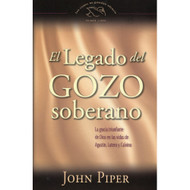 El legado del gozo soberano | The Legacy of Sovereign Joy por John Piper