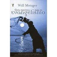 Guía Práctica para el Evangelismo / Tell the Truth por Will Metzger