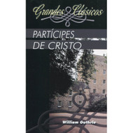 Partícipes de Cristo | The Christian's Great Interest por William Guthrie