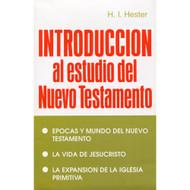 Introducción al estudio del Nuevo Testamento | Introduction to the Study of the New Testament por H.I. Hester