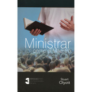 Ministrar como el Maestro | Ministering Like the Master por Stuart Olyott